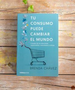 tu consumo puede cambiar el mundo libro